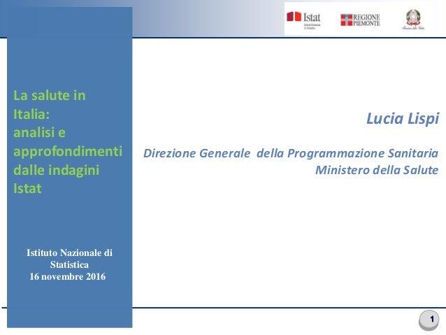 1 Cabina di Regia 22 Maggio 2008 Lucia Lispi Direzione Generale della Programmazione Sanitaria Ministero della Salute La s...