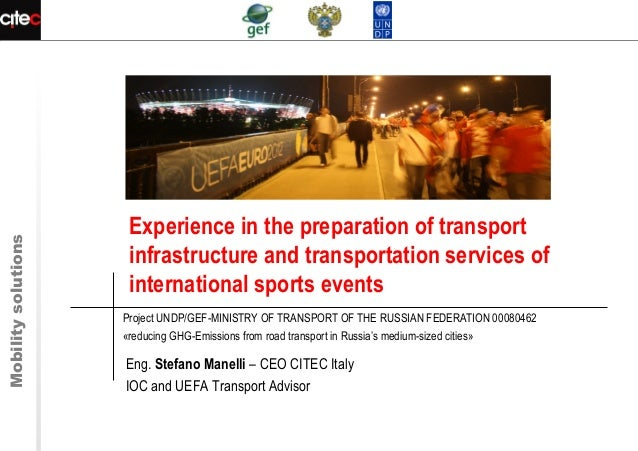 Mobilitysolutions Experience in the preparation of transport infrastructure and transportation services of international s...