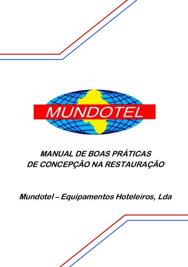 MANUAL DE BOAS PRÁTICAS DE CONCEPÇÃO NA RESTAURAÇÃO  Mundotel – Equipamentos Hoteleiros, Lda