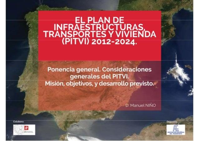 JornadadelaAETsobreelPITVI2012‐2024    Intervención del Secretario General de Infraestructuras en la Jornada de ...