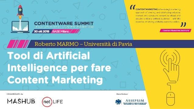 Main PartnerORGANIZZATO da Tool di Artificial Intelligence per fare Content Marketing Roberto MARMO – Università di Pavia