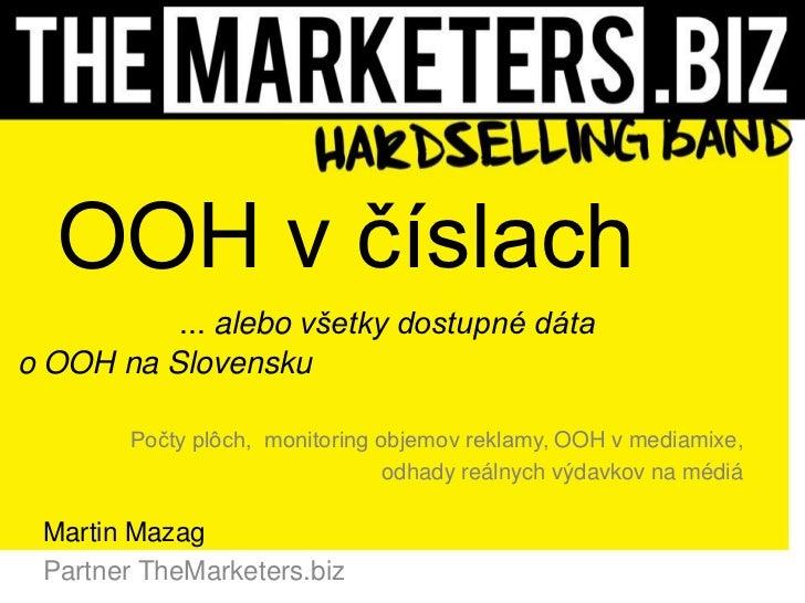 OOH v číslach          ... alebo všetky dostupné dátao OOH na Slovensku       Počty plôch, monitoring objemov reklamy, OOH...