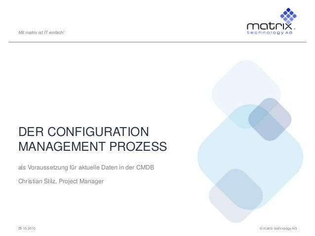 © matrix technology AG29.10.2010 Mit matrix ist IT einfach! als Voraussetzung für aktuelle Daten in der CMDB Christian Sti...