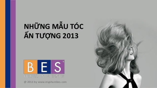 NHỮNG MẪU TÓCẤN TƯỢNG 2013@ 2013 by www.myphambes.com