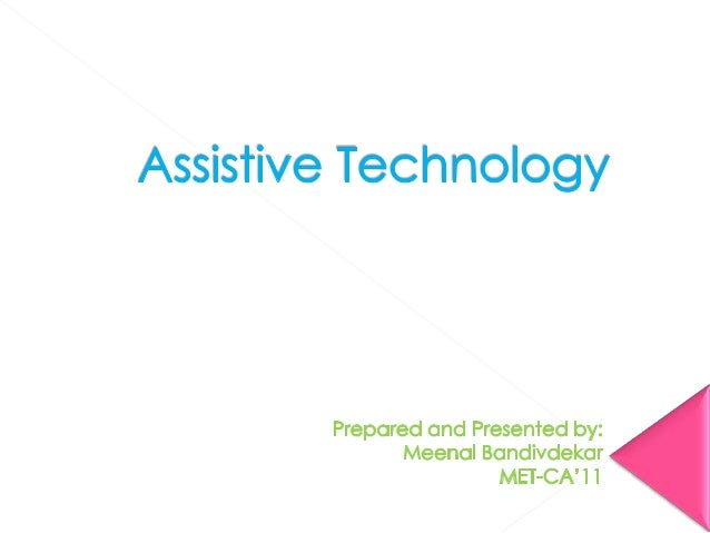 6-Dec-12                                          Assistive Technology          Objectives          Introduction to Assi...