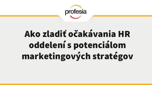 Ako zladiť očakávania HR oddelení s potenciálom marketingových stratégov
