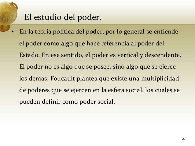 El estudio del poder.• En la teoría política del poder, por lo general se entiendeel poder como algo que hace referencia a...