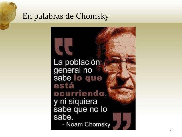 En palabras de Chomsky81