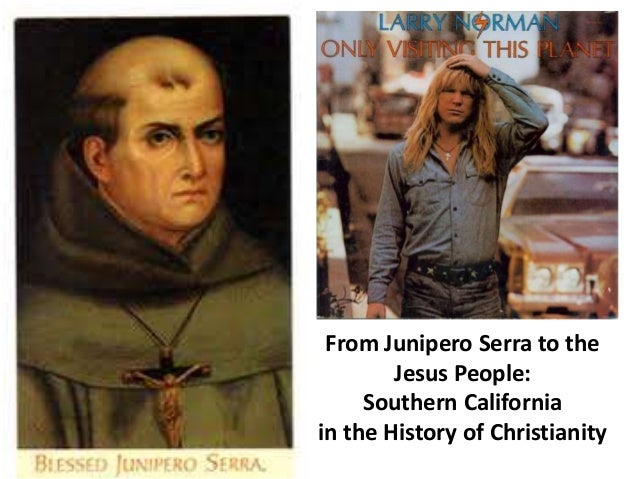 From Junipero Serra to the Jesus People: Southern California in the History of Christianity