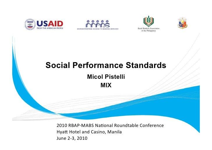 Social Performance Standards               Micol Pistelli                   MIX       2010RBAP‐MABSNa.onalRoundtableCo...