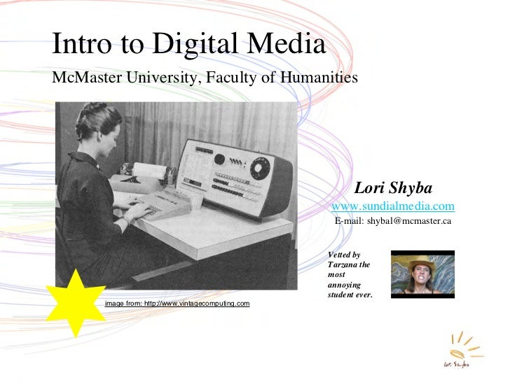 Intro to Digital Media McMaster University, Faculty of Humanities                                                         ...