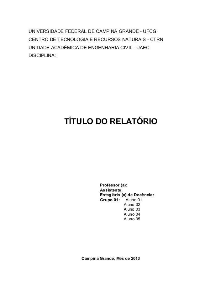 UNIVERSIDADE FEDERAL DE CAMPINA GRANDE - UFCG CENTRO DE TECNOLOGIA E RECURSOS NATURAIS - CTRN UNIDADE ACADÊMICA DE ENGENHA...
