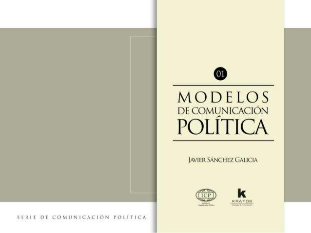 Modelo clásico de comunicar • Un emisor que envíe un mensaje político y un receptor o destinatario. • Un espacio público d...