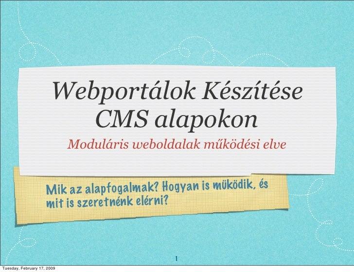 Webportálok Készítése                           CMS alapokon                              Moduláris weboldalak működési el...