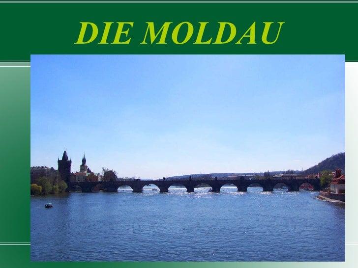 DIE MOLDAU