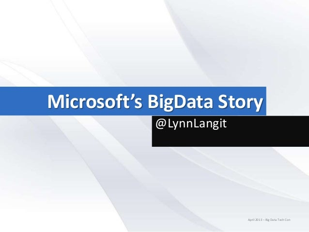 Microsoft's BigData Story            @LynnLangit                          April 2013 – Big Data Tech Con