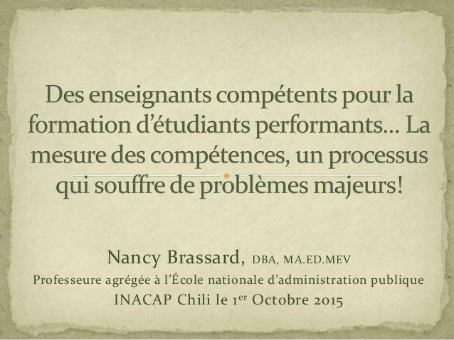 Nancy Brassard, DBA, MA.ED.MEV Professeure agrégée à l'École nationale d'administration publique INACAP Chili le 1er Octob...