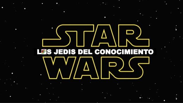 LOS JEDIS DEL CONOCIMIENTO
