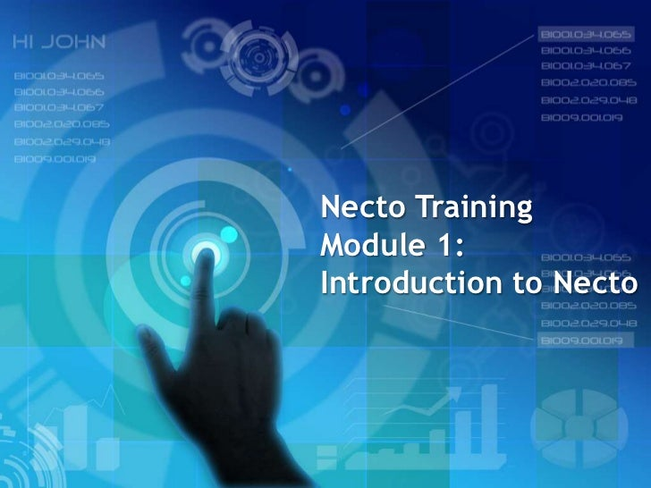 Necto TrainingModule 1:Introduction to Necto