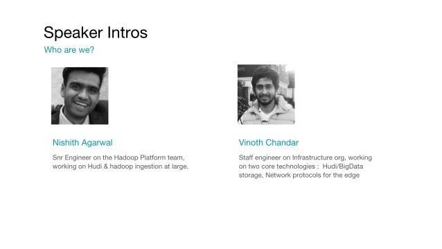 Hudi: Large-Scale, Near Real-Time Pipelines at Uber with Nishith Agarwal and Vinoth Chandar Slide 2