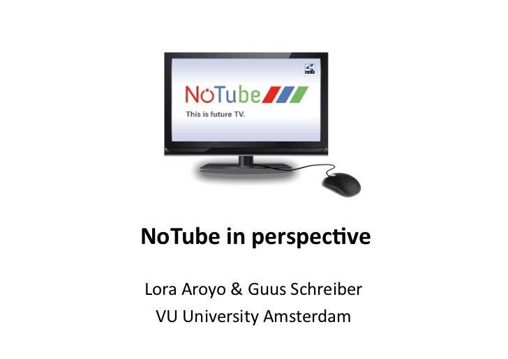 NoTube in perspec.ve Lora Aroyo & Guus Schreiber  VU University Amsterdam