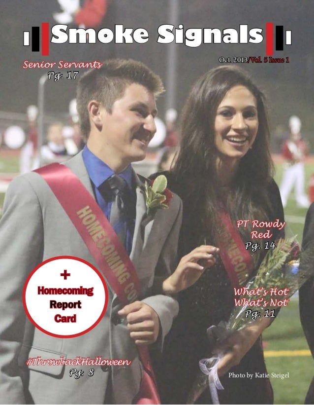 Smoke Signals Senior Servants Pg. 17  Oct. 2013/Vol. 5 Issue 1  PT Rowdy Red Pg. 14  +  Homecoming Report Card  #Throwback...