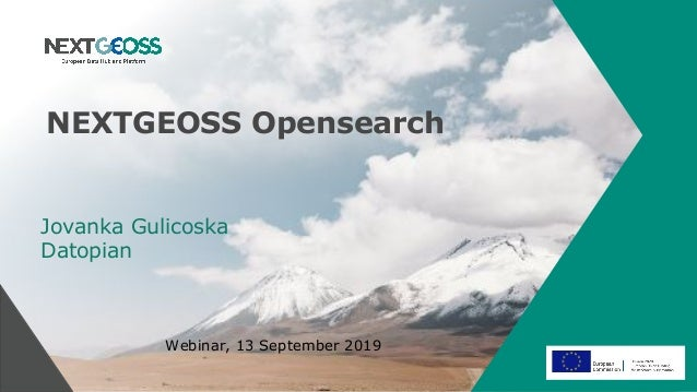 NEXTGEOSS Opensearch Jovanka Gulicoska Datopian Webinar, 13 September 2019