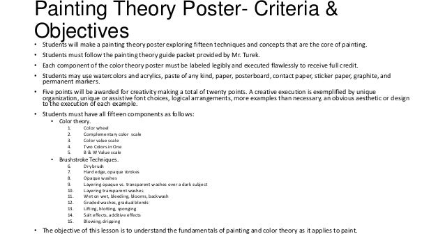 Painting Theory Poster- Criteria & Objectives• Students will make a painting theory poster exploring fifteen techniques an...