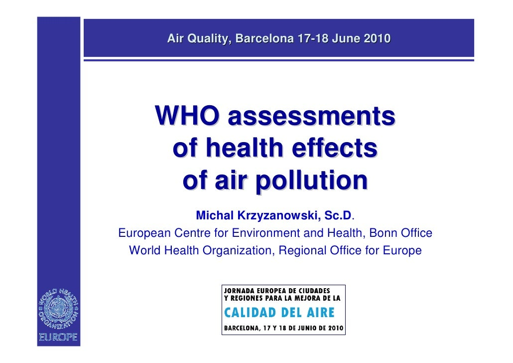 Air Quality, Barcelona 17-18 June 2010           WHO assessments        of health effects         of air pollution        ...
