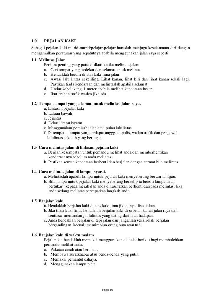 1.0    PEJALAN KAKISebagai pejalan kaki murid-murid/pelajar-pelajar haruslah menjaga keselamatan diri denganmengamalkan pe...
