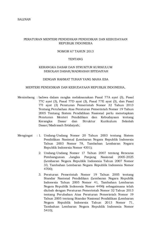 SALINANPERATURAN MENTERI PENDIDIKAN PENDIDIKAN DAN KEBUDAYAANREPUBLIK INDONESIANOMOR 67 TAHUN 2013TENTANGKERANGKA DASAR DA...