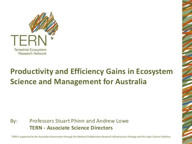 Productivity and Efficiency Gains in EcosystemScience and Management for AustraliaBy:   Professors Stuart Phinn and Andrew...