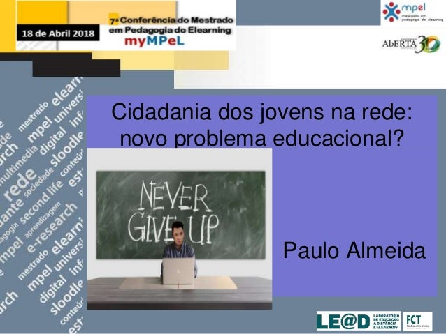 Cidadania dos jovens na rede: novo problema educacional? Paulo Almeida