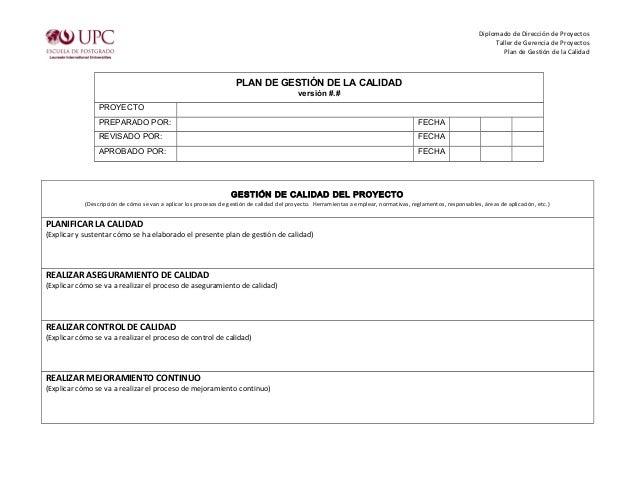 Diplomado de Dirección de Proyectos  Taller de Gerencia de Proyectos  Plan de Gestión de la Calidad  PLAN DE GESTIÓN DE LA...