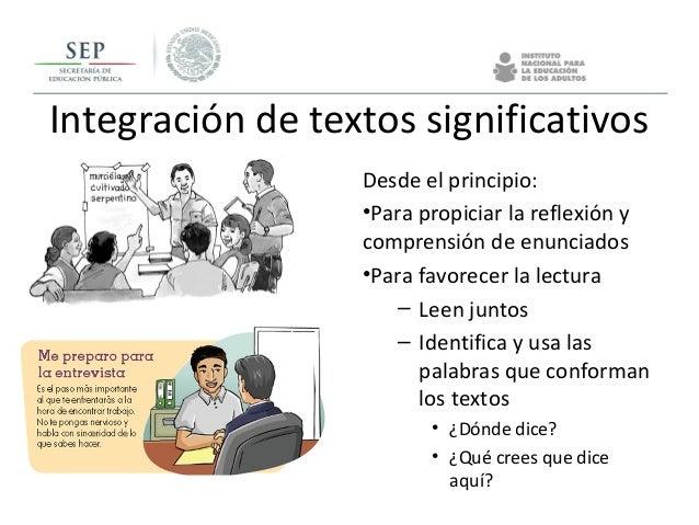Integración de textos significativos Desde el principio: •Para propiciar la reflexión y comprensión de enunciados •Para fa...