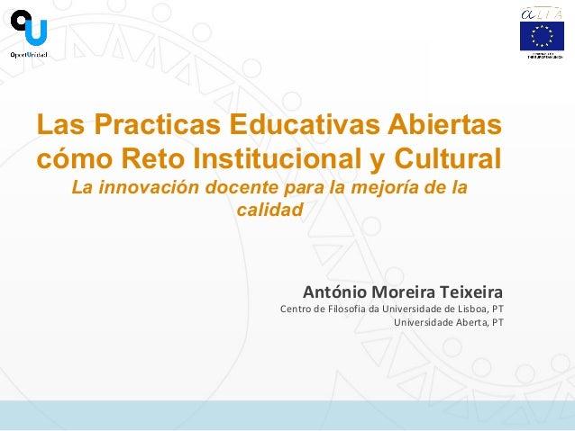 Las Practicas Educativas Abiertas cómo Reto Institucional y Cultural La innovación docente para la mejoría de la calidad A...