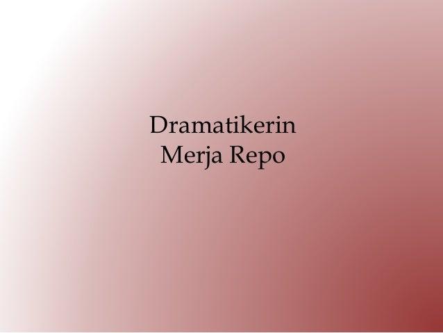 Dramatikerin Merja Repo