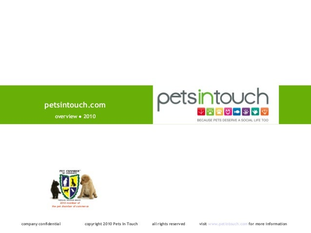 petsintouch.com company confidential copyright 2010 Pets In Touch all rights reserved visit www.petintouch.com for more in...