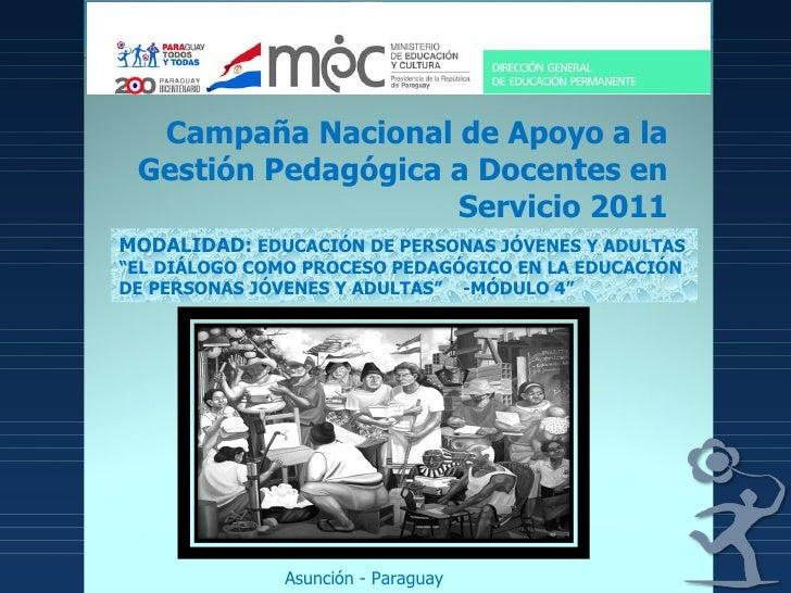 Campaña Nacional de Apoyo a la Gestión Pedagógica a Docentes en Servicio 2011 MODALIDAD:  EDUCACIÓN DE PERSONAS JÓVENES Y ...