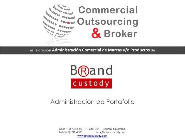 es la división Administración Comercial de Marcas y/o Productos de               Administración de Portafolio             ...