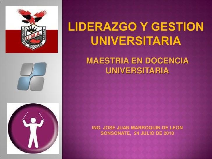 MAESTRIA EN DOCENCIA    UNIVERSITARIA      ING. JOSE JUAN MARROQUIN DE LEON     SONSONATE, 24 JULIO DE 2010