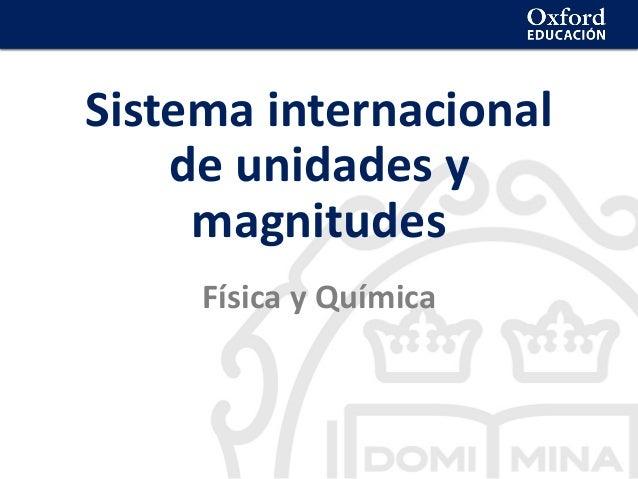 La geosfera Sistema internacional de unidades y magnitudes Física y Química