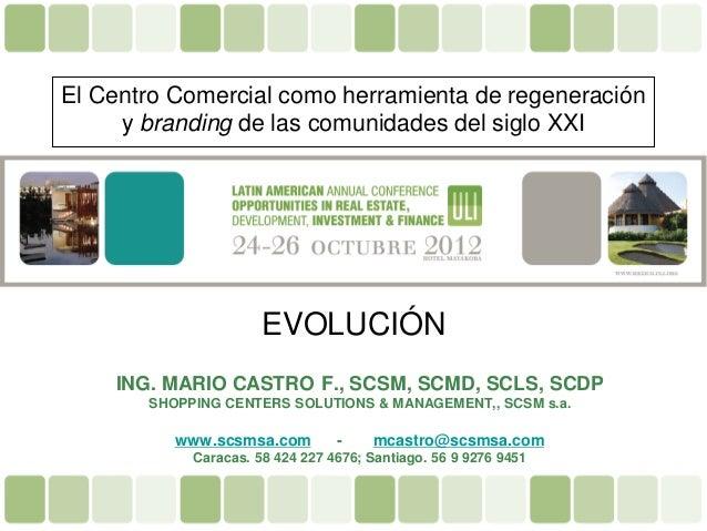 El Centro Comercial como herramienta de regeneración     y branding de las comunidades del siglo XXI                      ...