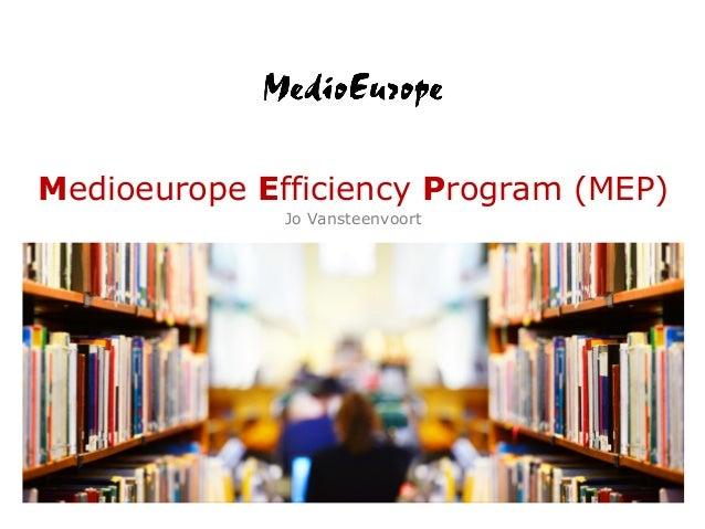 Medioeurope Efficiency Program (MEP) Jo Vansteenvoort
