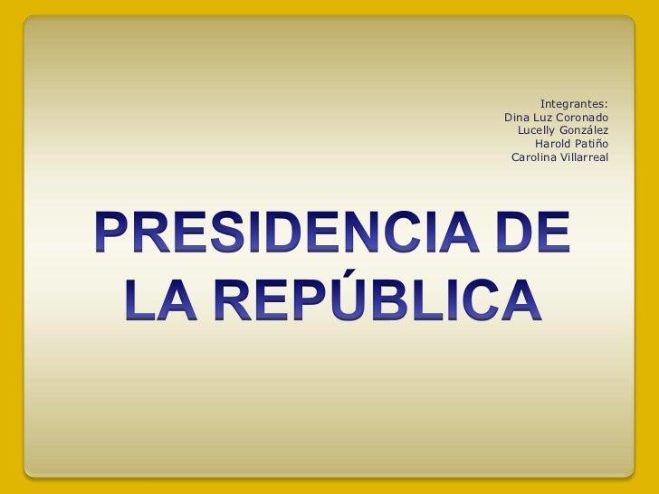 Integrantes:Dina Luz Coronado  Lucelly González     Harold Patiño Carolina Villarreal