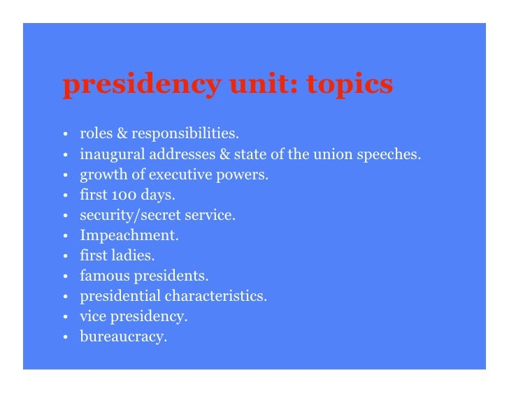 the powers and responsibilities of the american presidency Unit 7 the modern presidency: tools of power  the american presidency has changed dramatically over  stem from a president's responsibilities during times of.