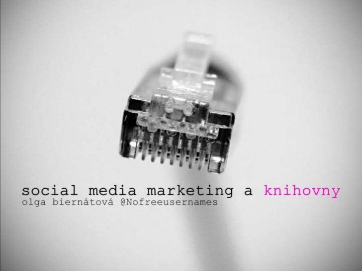 Social media marketing a knihovny Slide 1