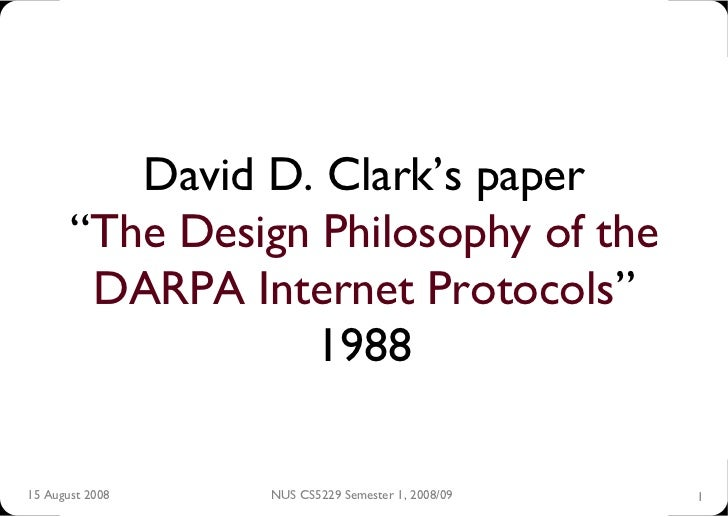 """David D. Clark's paper        """"The Design Philosophy of the         DARPA Internet Protocols""""                   1988  15 A..."""