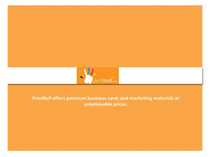 PrintBell offers premium business cards and marketing materials at unbelievable prices.
