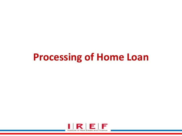 Processing of Home Loan